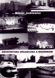 Architektura Organiczna a Modernizm - Wiktor Jackiewicz