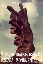 Krystyna Pławska Jackiewicz - Rzeźba Monumentalna